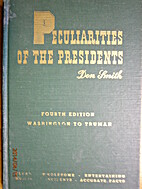 Peculiarities of the presidents; strange and…