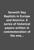Seventh Day Baptists in Europe and America:…