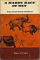 A Hardy Race Of Men; America's Early Indians…