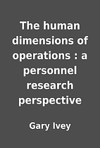 The human dimensions of operations : a…