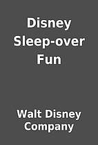 Disney Sleep-over Fun by Walt Disney Company