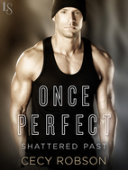 Once Perfect (Shattered Past, #1) by Cecy…