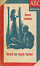 Moord en mooie handel by Theo M. Eerdmans
