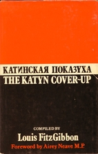 The Katyn cover-up by Louis FitzGibbon