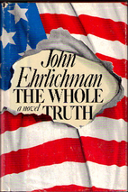The Whole Truth by John Ehrlichman
