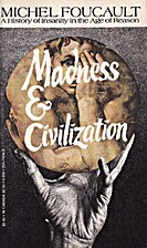 Madness and Civilization: A History of…