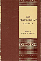The Elizabethans' America by Louis B.…