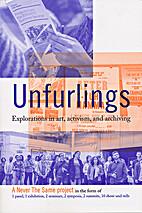 Unfurlings: Explorations in Art, Activism…