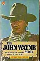 The John Wayne story by George Carpozi