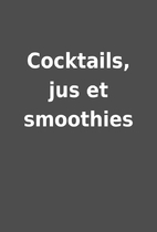 Cocktails, jus et smoothies
