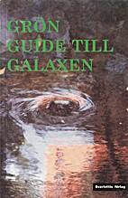 Grön guide till galaxen by Yvonne…