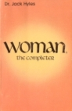 Woman, the Completer by Jack Hyles