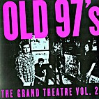 Grand Theatre Vol. 2 by Old 97's
