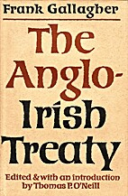 The Anglo-Irish Treaty by Frank Gallagher