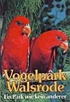 Vogelpark Walsrode by Wolf W. Brehm
