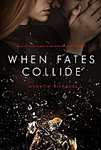 When Fates Collide (Fates #1) by Isabelle…