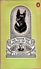 We Think the World of You by J. R. Ackerley