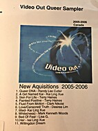 Video Out Queer Sampler 2005-06 by Video Out