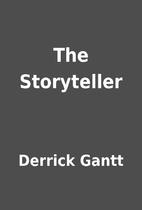 The Storyteller by Derrick Gantt