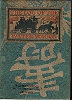 The Log of the Water Wagon or The Cruise of…