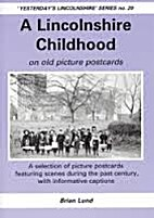 A Lincolnshire Childhood by Brian Lund