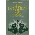 The Dynamics of Grief by David K. Switzer