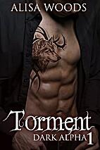 Torment (Dark Alpha 1) by Alisa Woods
