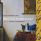 Writing to Vermeer [CD] by Louis Andriessen