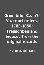 Greenbrier Co., W. Va. court orders,…