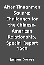 After Tiananmen Square: Challenges for the…