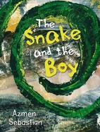 The snake and the boy by Azmen Sebastian