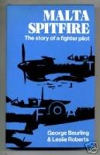 Malta Spitfire: The Story of a Fighter Pilot…