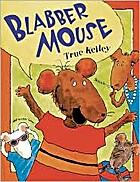 Blabber Mouse by True Kelley