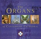 The organs of Canterbury Cathedral by Toby…
