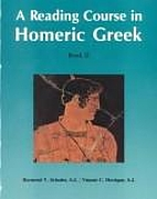 A Reading Course in Homeric Greek: Book II…