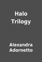 Halo Trilogy by Alexandra Adornetto