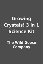 Growing Crystals! 3 in 1 Science Kit by The…