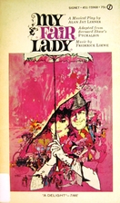 My fair lady: A musical play in two acts by…