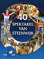 40 jaar Spektakel van Steenwijk : 1968-2007