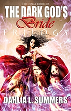 The Dark God's Bride Trilogy, #3 by Dahlia…