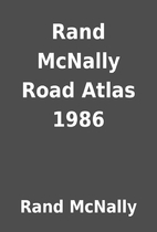 Rand McNally Road Atlas 1986 by Rand McNally