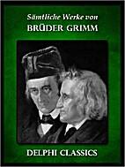 Sämtliche Werke von Brüder Grimm by Jacob…
