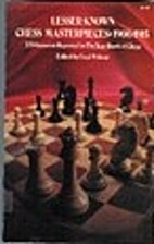 Lesser Known Chess Masterpieces, 1906-15 by…