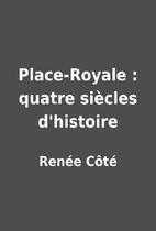 Place-Royale : quatre siècles…