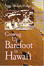 Growing Up Barefoot in Hawaii by Peggy…