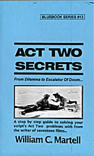 Act Two Secrets by William C. Martell