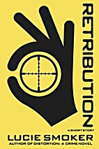 Retribution: A Short Story by Lucie Smoker