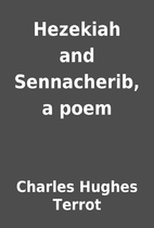 Hezekiah and Sennacherib, a poem by Charles…