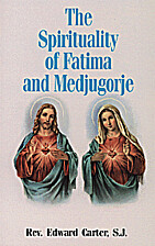 The Spirituality of Fatima and Medjugorje by…
