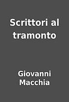Scrittori al tramonto by Giovanni Macchia